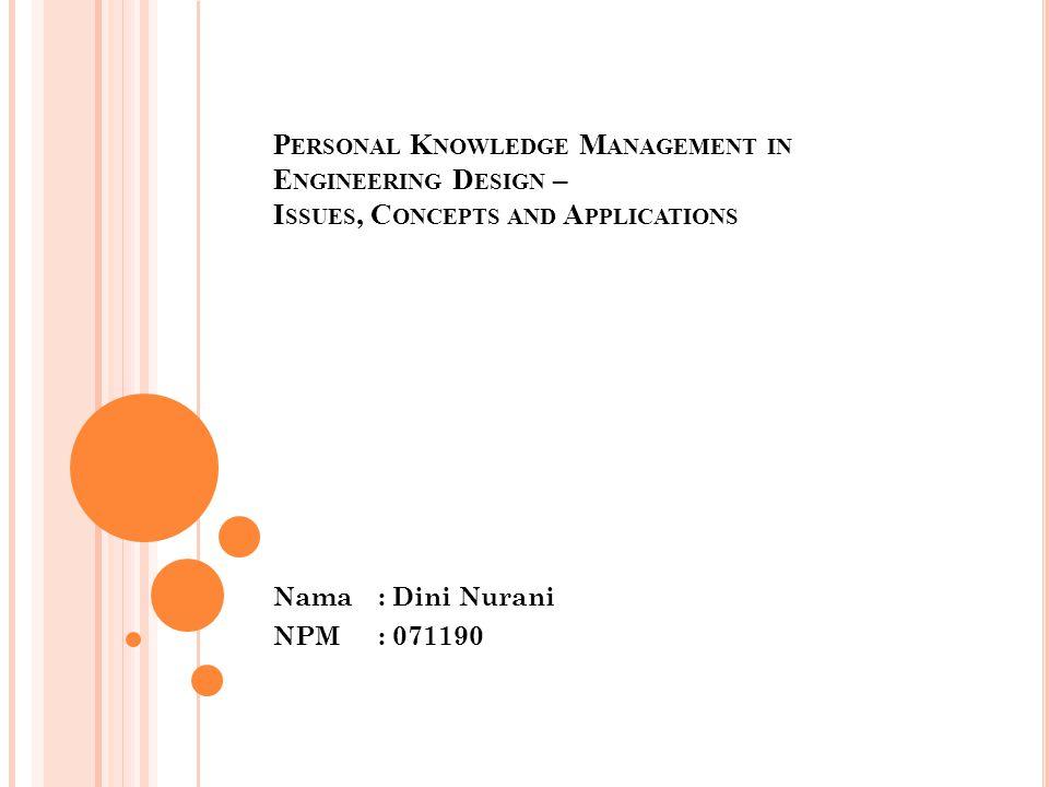 D ESAIN P EMODELAN D AN P ENGETAHUAN ( LANJUTAN..) Untuk mewakili pengetahuan rekayasa desainer berbagai arketipe yang khas untuk domain tertentu dapat digunakan [Po04].