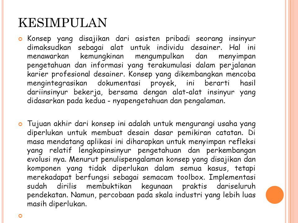 KESIMPULAN Konsep yang disajikan dari asisten pribadi seorang insinyur dimaksudkan sebagai alat untuk individu desainer.