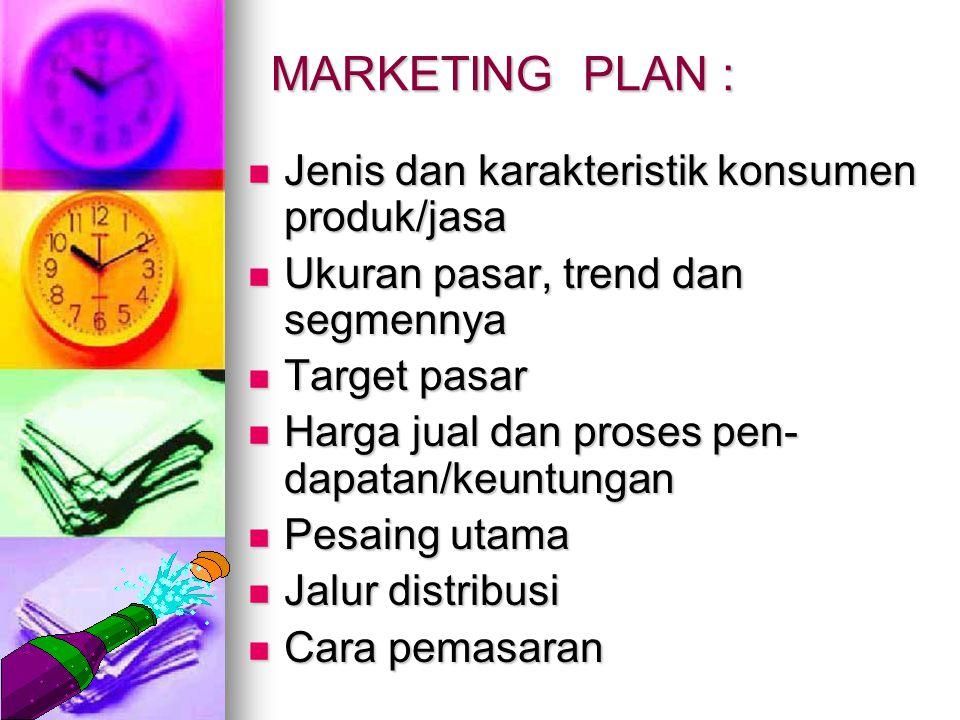 MARKETING PLAN : Jenis dan karakteristik konsumen produk/jasa Jenis dan karakteristik konsumen produk/jasa Ukuran pasar, trend dan segmennya Ukuran pa