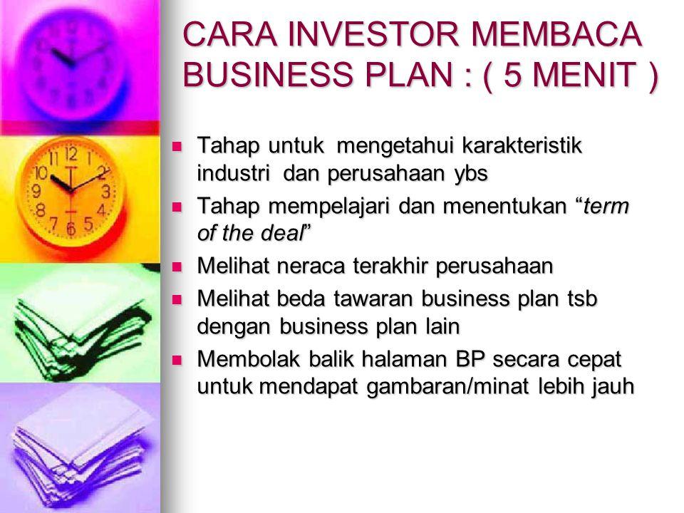 CARA INVESTOR MEMBACA BUSINESS PLAN : ( 5 MENIT ) Tahap untuk mengetahui karakteristik industri dan perusahaan ybs Tahap untuk mengetahui karakteristi