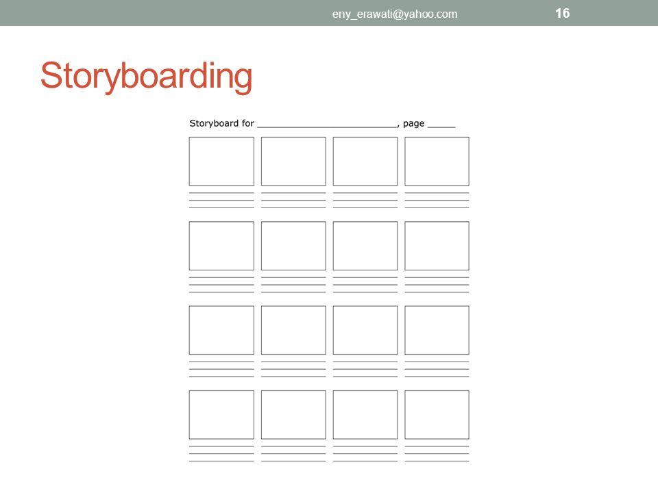 Storyboarding eny_erawati@yahoo.com 16
