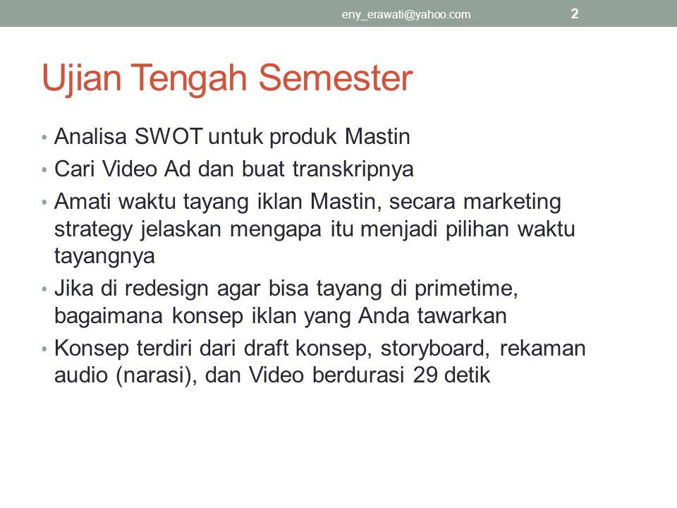 Ujian Tengah Semester Analisa SWOT untuk produk Mastin Cari Video Ad dan buat transkripnya Amati waktu tayang iklan Mastin, secara marketing strategy