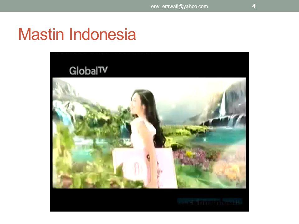 Mastin Indonesia eny_erawati@yahoo.com 4