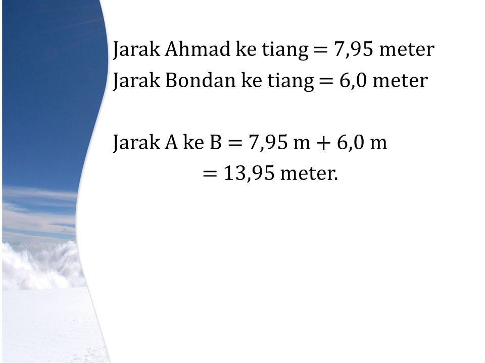 Perhatikan  ADC dan  BDC tan 37 0 = AD CD AD 6= = 6 : tan 37 0 = 6 : 0,754 = 7,95 m tan 45 0 = BD CD BD 6 = AD = 6 : tan 45 0 = 6 : 1 = 6,0 m