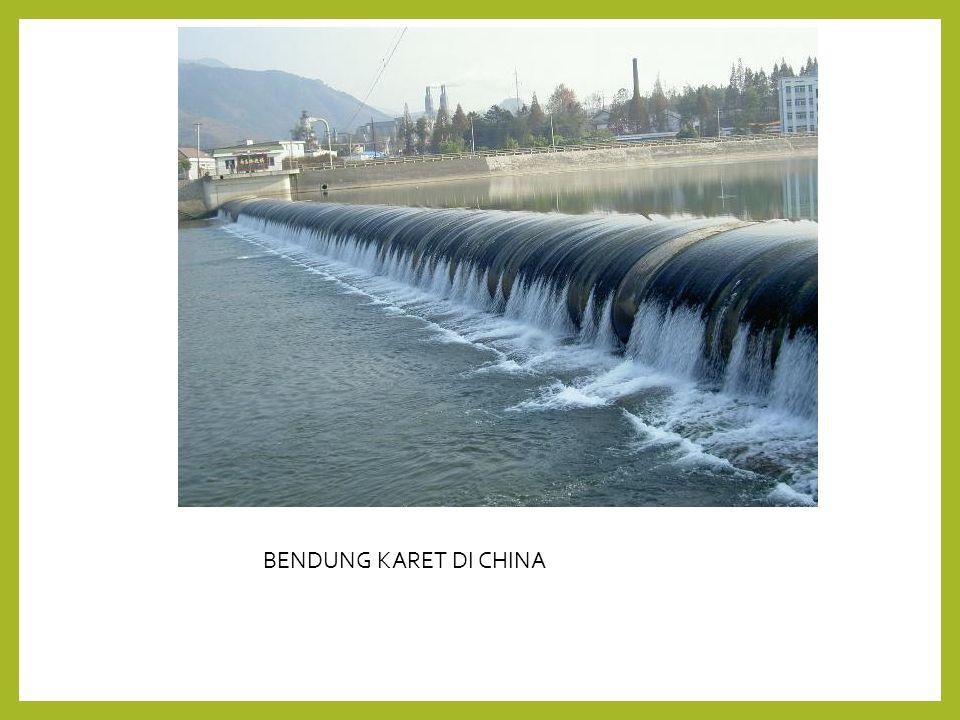 BENDUNG KARET DI CHINA