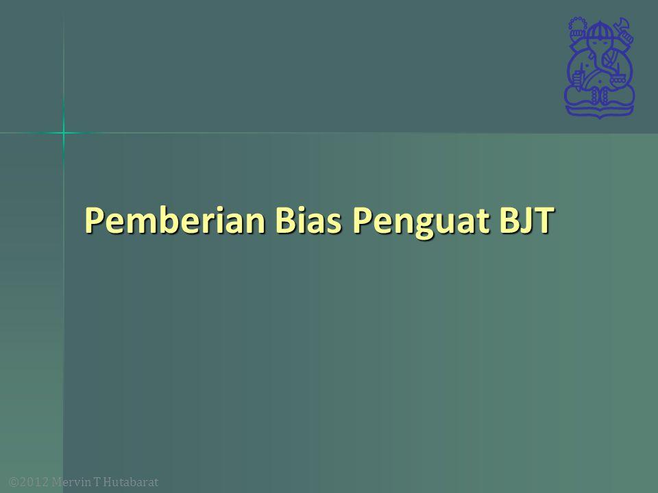 ©2012 Mervin T Hutabarat Pemberian Bias Penguat BJT
