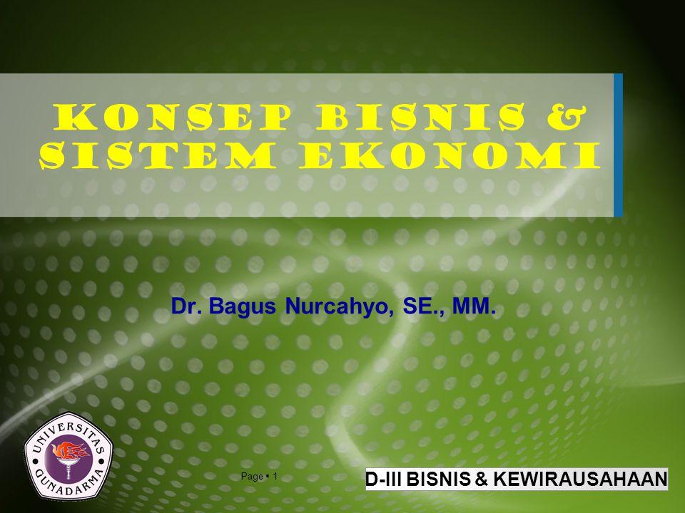 D-III BISNIS & KEWIRAUSAHAAN Page  1 Konsep Bisnis & Sistem Ekonomi Dr. Bagus Nurcahyo, SE., MM.