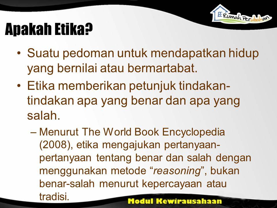 Apakah Etika? Suatu pedoman untuk mendapatkan hidup yang bernilai atau bermartabat. Etika memberikan petunjuk tindakan- tindakan apa yang benar dan ap
