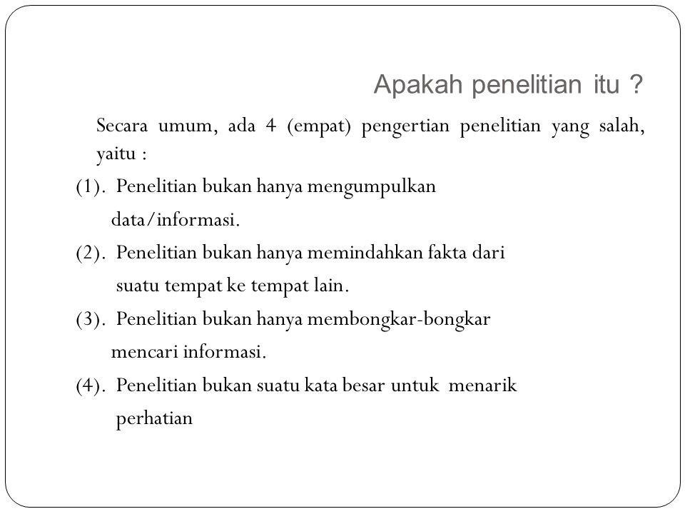 Apakah penelitian itu .5 Contoh : 1. a.