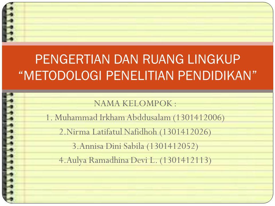 NAMA KELOMPOK : 1. Muhammad Irkham Abddusalam (1301412006) 2.Nirma Latifatul Nafidhoh (1301412026) 3.Annisa Dini Sabila (1301412052) 4.Aulya Ramadhina