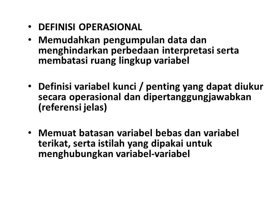 5. Merumuskan definisi operasional variabel; Dirumuskan secara operasional, dalam definisi operasional sudah dapat menunjukkan jenis data, instrumen,