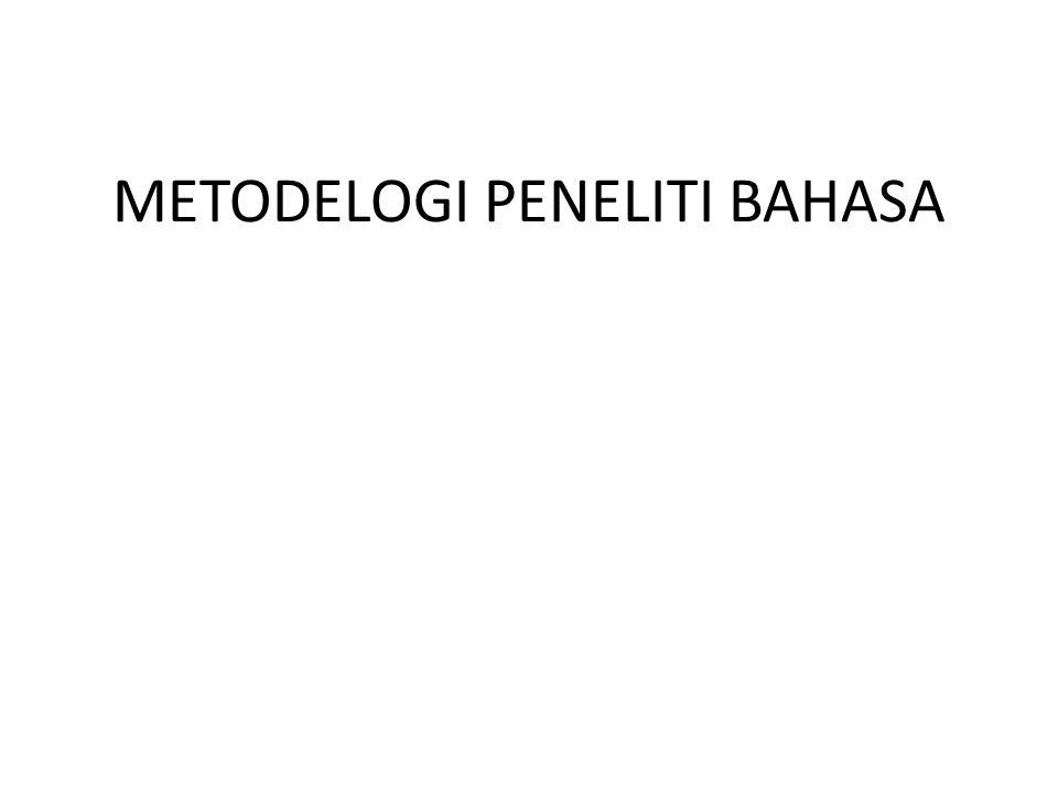 METODELOGI PENELITI BAHASA