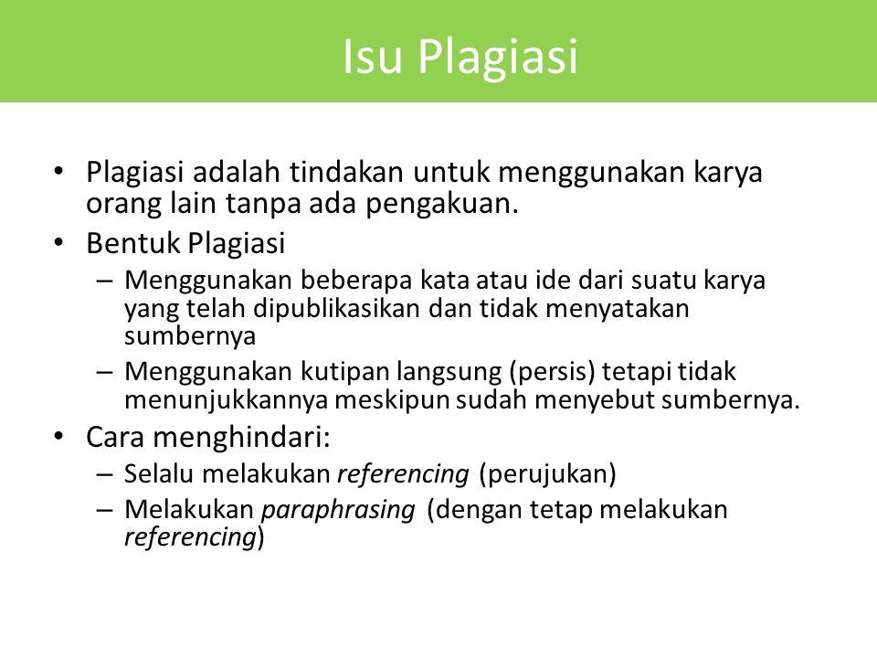 Plagiasi adalah tindakan untuk menggunakan karya orang lain tanpa ada pengakuan. Bentuk Plagiasi – Menggunakan beberapa kata atau ide dari suatu karya