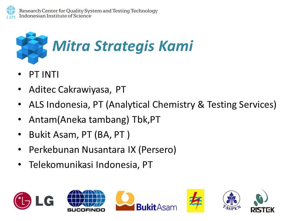 Mitra Strategis Kami PT INTI Aditec Cakrawiyasa, PT ALS Indonesia, PT (Analytical Chemistry & Testing Services) Antam(Aneka tambang) Tbk,PT Bukit Asam