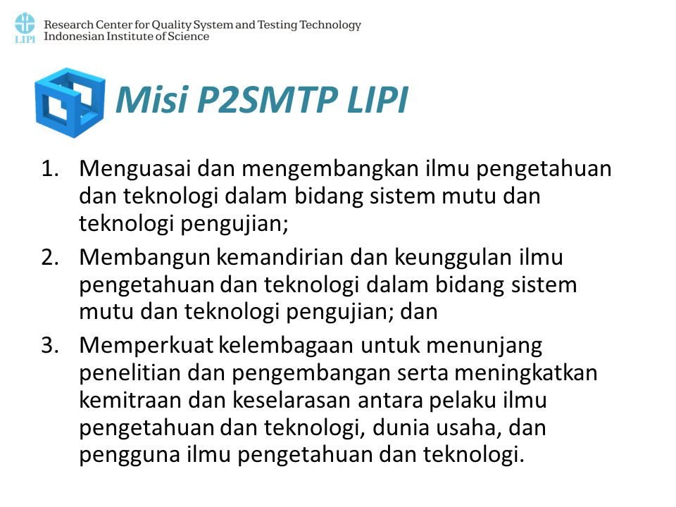 Pelatihan-pelatihan Salah satu pelayanan yang sudah dilaksanakan P2SMTP-LIPI adalah jasa pelatihan.
