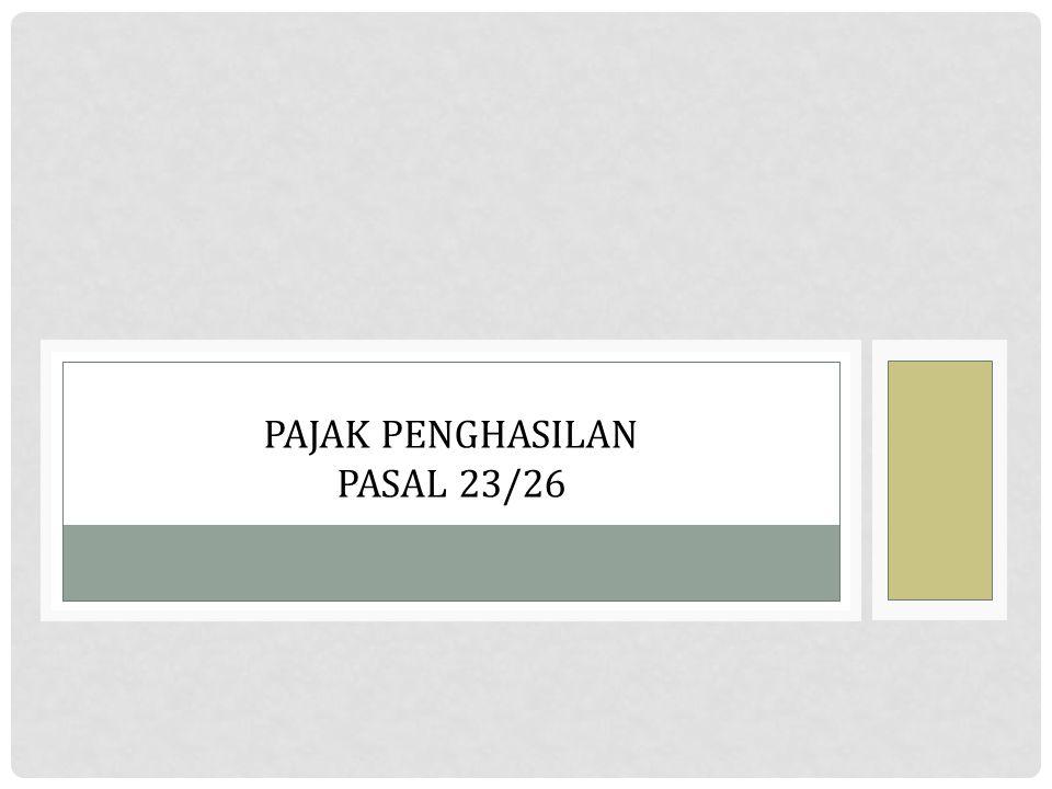 DEFINISI Pajak Penghasilan ( PPh ) Pasal 23 dipotong atas penghasilan penghasilan yang berasal dari modal penyerahan jasa hadiah dan penghargaan