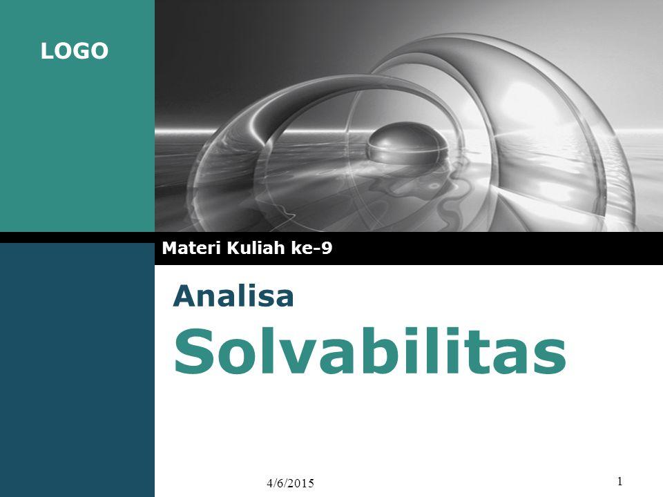 LOGO Analisa Solvabilitas Materi Kuliah ke-9 4/6/2015 1