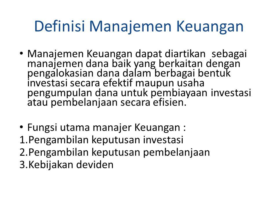 Fungsi utama Fungsi pertama menyangkut tentang keputusan alokasi dana baik dana yang berasal dari dalam perusahaan maupun dana yang beasal dari luar perusahaan pada berbagi bentuuk investasi.