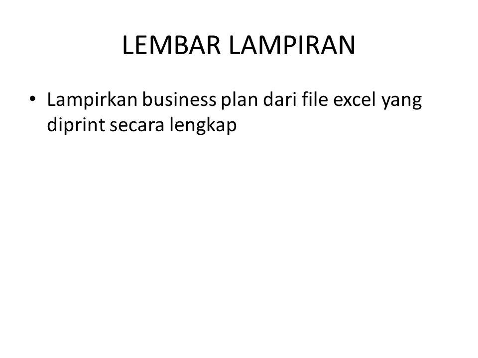 LEMBAR LAMPIRAN Lampirkan business plan dari file excel yang diprint secara lengkap