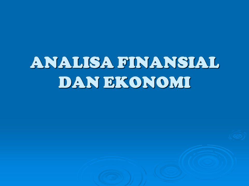 Analisa Finansial  Analisa yg melihat suatu proyek dari sudut lembaga/ badan yg memp.