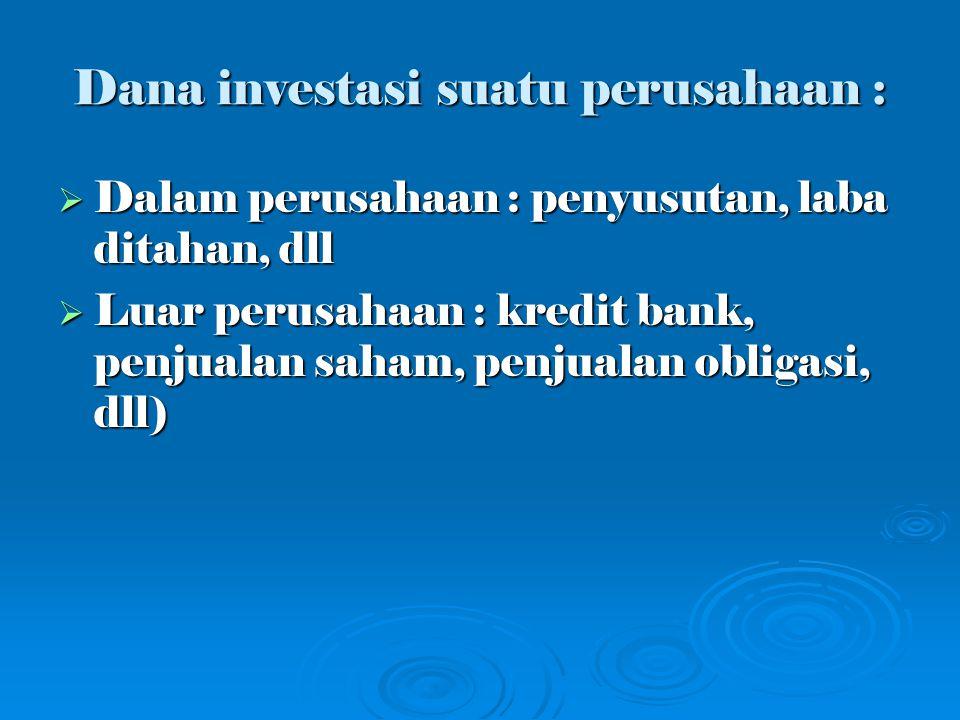 Alat perhitungan arus dana (cash flow): 1.Perhitungan rugi – laba 2.