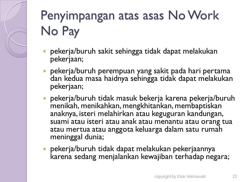 Penyimpangan atas asas No Work No Pay pekerja/buruh sakit sehingga tidak dapat melakukan pekerjaan; pekerja/buruh perempuan yang sakit pada hari perta
