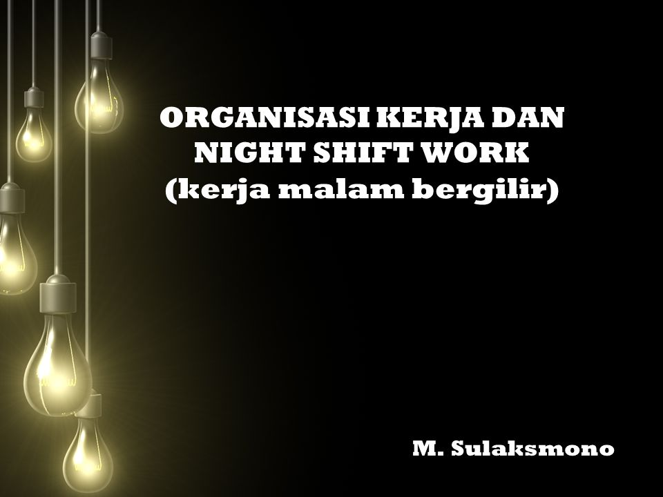 PENGORGANISASIAN KERJA Organisasi kerja menyangkut waktu kerja, waktu istirahat, shift kerja, kerja lembur, sistem kerja harian/borongan, masuk kerja, sistem pengupahan, insentif dapat berpengaruh terhadap produktivitas.