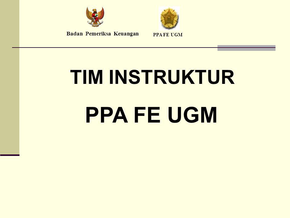 TIM INSTRUKTUR PPA FE UGM Badan Pemeriksa Keuangan PPA FE UGM