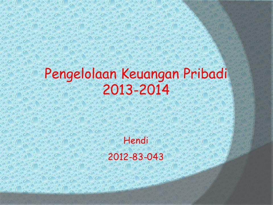 Pengelolaan Keuangan Pribadi 2013-2014 Hendi 2012-83-043
