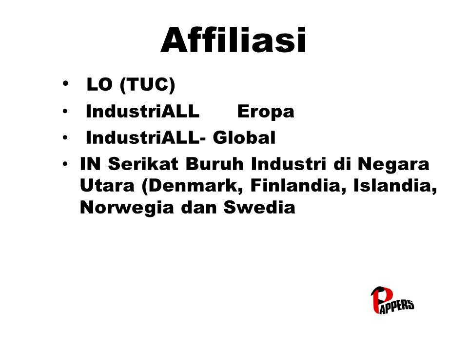 Affiliasi LO (TUC) IndustriALL Eropa IndustriALL Eropa IndustriALL- Global IndustriALL- Global IN Serikat Buruh Industri di Negara Utara (Denmark, Finlandia, Islandia, Norwegia dan Swedia IN Serikat Buruh Industri di Negara Utara (Denmark, Finlandia, Islandia, Norwegia dan Swedia