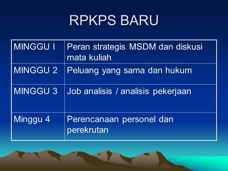 RPKPS BARU MINGGU IPeran strategis MSDM dan diskusi mata kuliah MINGGU 2Peluang yang sama dan hukum MINGGU 3Job analisis / analisis pekerjaan Minggu 4