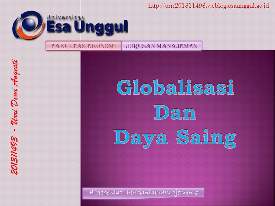 Fakultas EkonomiJurusan Manajemen 201311493 - Urri Dewi Angesti http://urri201311493.weblog.esaunggul.ac.id # Presentasi Pengantar Manajemen #