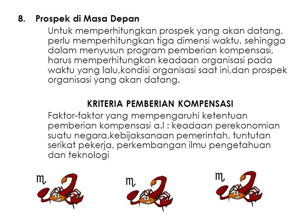 8.Prospek di Masa Depan Untuk memperhitungkan prospek yang akan datang, perlu memperhitungkan tiga dimensi waktu, sehingga dalam menyusun program pemb