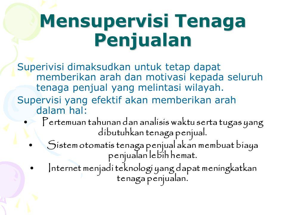 Mensupervisi Tenaga Penjualan Superivisi dimaksudkan untuk tetap dapat memberikan arah dan motivasi kepada seluruh tenaga penjual yang melintasi wilay