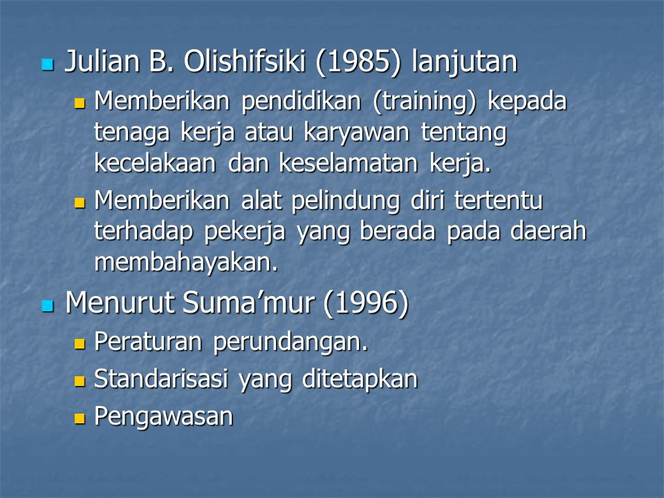 Julian B. Olishifsiki (1985) lanjutan Julian B. Olishifsiki (1985) lanjutan Memberikan pendidikan (training) kepada tenaga kerja atau karyawan tentang