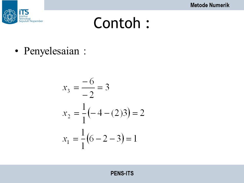 Metode Numerik PENS-ITS Contoh : Penyelesaian :