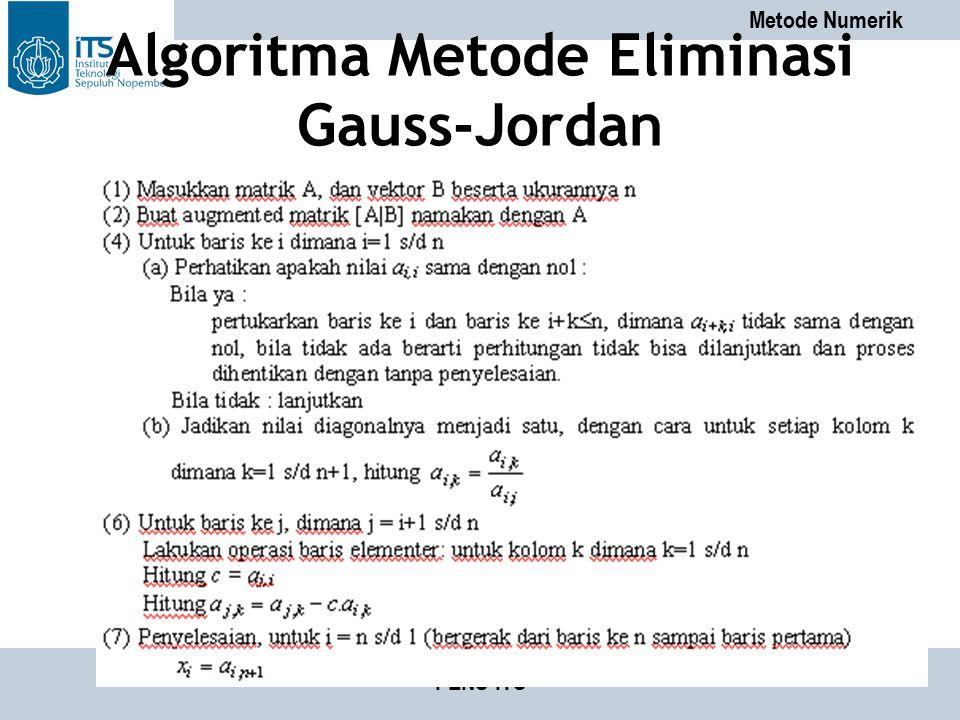 Metode Numerik PENS-ITS Algoritma Metode Eliminasi Gauss-Jordan