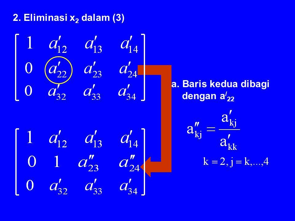 c. Baris pertama dikalikan dengan a 31 dan dikurangkan ke baris ketiga.