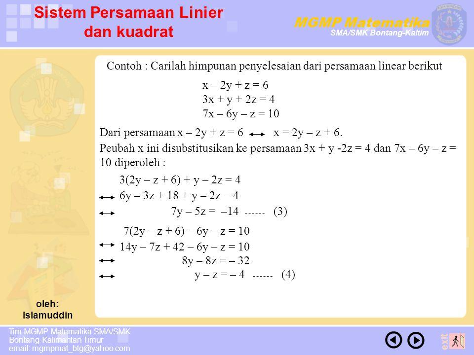 MGMP Matematika SMA/SMK Bontang-Kaltim Tim MGMP Matematika SMA/SMK Bontang-Kalimantan Timur email: mgmpmat_btg@yahoo.com oleh: Islamuddin exit Sistem