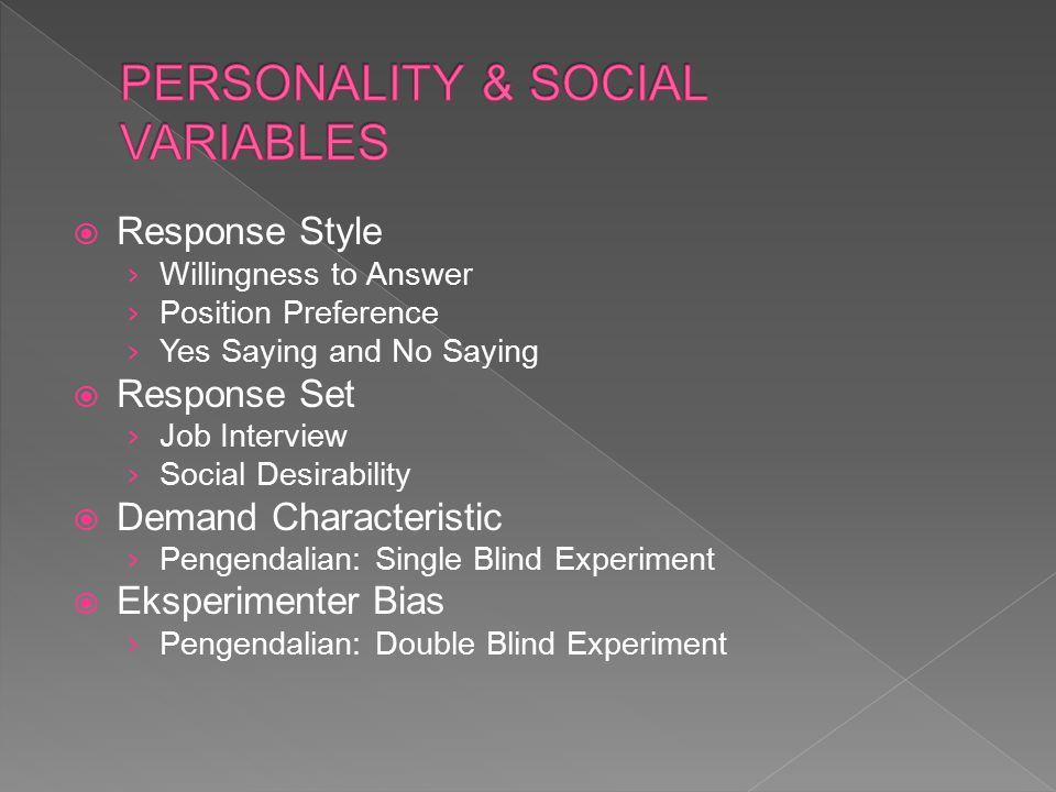  Response Style › Willingness to Answer › Position Preference › Yes Saying and No Saying  Response Set › Job Interview › Social Desirability  Deman