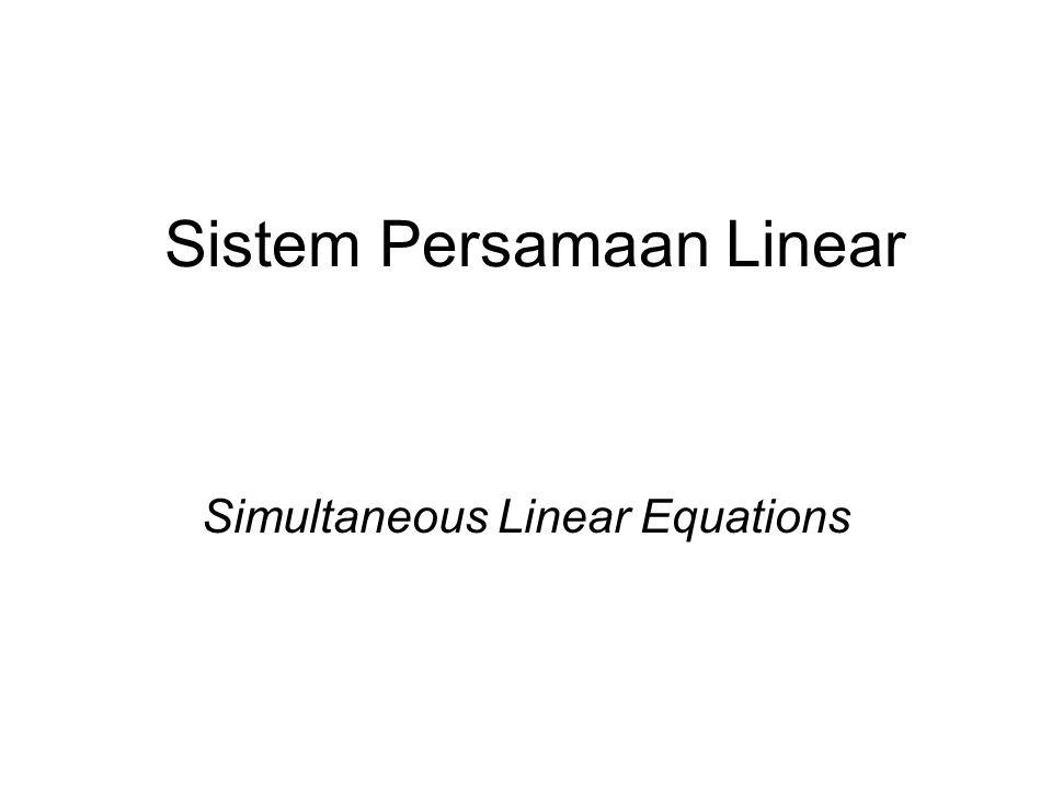 Metode Penyelesaian Metode determinan matriks Metode grafik Eliminasi Gauss Metode Gauss – Jourdan Metode Gauss – Seidel Dekomposisi LU