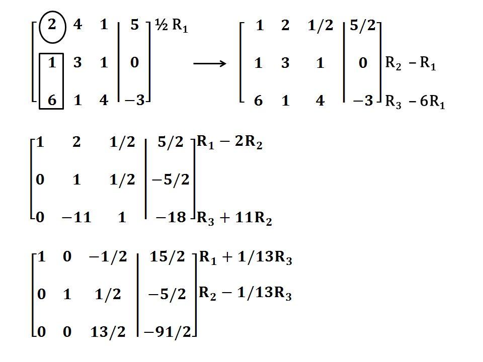 ½ R 1 R 2 – R 1 R 3 – 6R 1