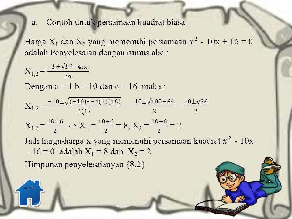 a.Contoh untuk persamaan kuadrat biasa HOME
