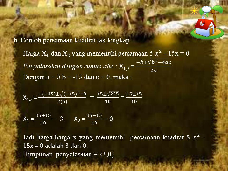b. Contoh persamaan kuadrat tak lengkap