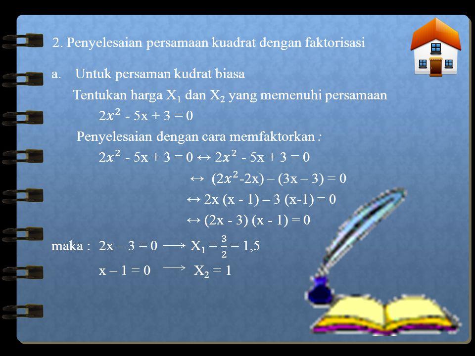 2. Penyelesaian persamaan kuadrat dengan faktorisasi
