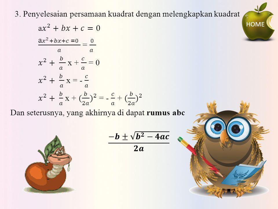 3. Penyelesaian persamaan kuadrat dengan melengkapkan kuadrat HOME