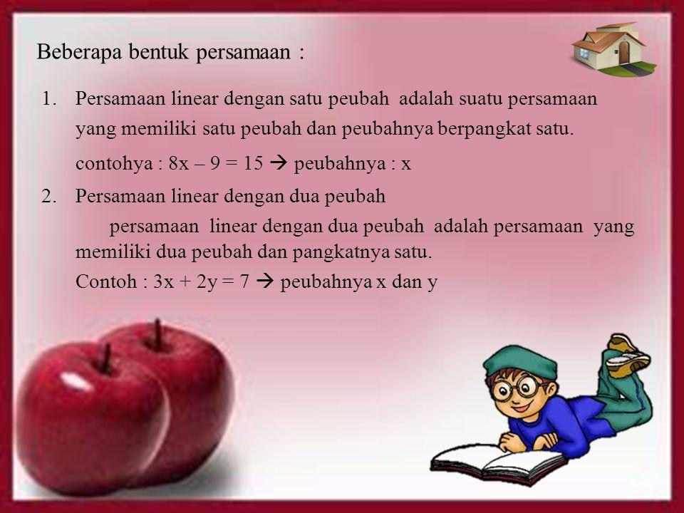1.Persamaan linear dengan satu peubah adalah suatu persamaan yang memiliki satu peubah dan peubahnya berpangkat satu. contohya : 8x – 9 = 15  peubahn