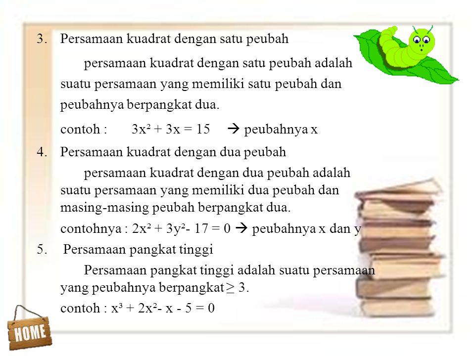 3.Persamaan kuadrat dengan satu peubah persamaan kuadrat dengan satu peubah adalah suatu persamaan yang memiliki satu peubah dan peubahnya berpangkat