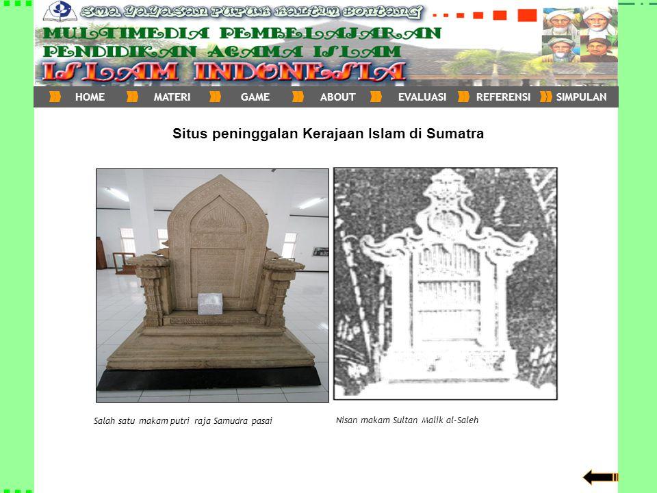. Nisan makam Sultan Malik al-Saleh Salah satu makam putri raja Samudra pasai Situs peninggalan Kerajaan Islam di Sumatra HOMEMATERIGAMEABOUTEVALUASIR