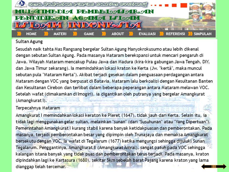 Sultan Agung Sesudah naik tahta Mas Rangsang bergelar Sultan Agung Hanyokrokusumo atau lebih dikenal dengan sebutan Sultan Agung. Pada masanya Mataram
